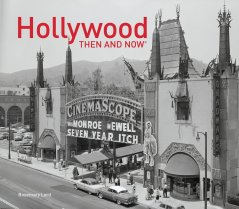 Hollywood Then and Now